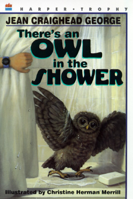 There's an Owl in the Shower By George, Jean Craighead/ Merrill, Christine Herman (ILT)